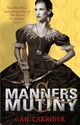 Manners and Mutiny  - Gail Carriger