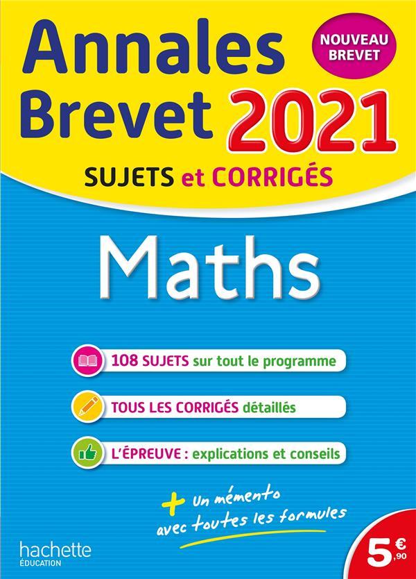Annales brevet ; maths ; sujets et corrigés (édition 2021)