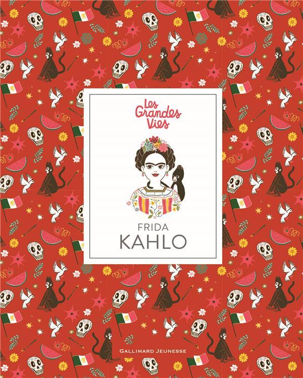 Les grandes vies ; Frida Kahlo
