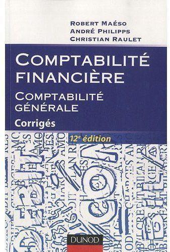 Comptabilite Financiere ; Avec Corriges (12e Edition)