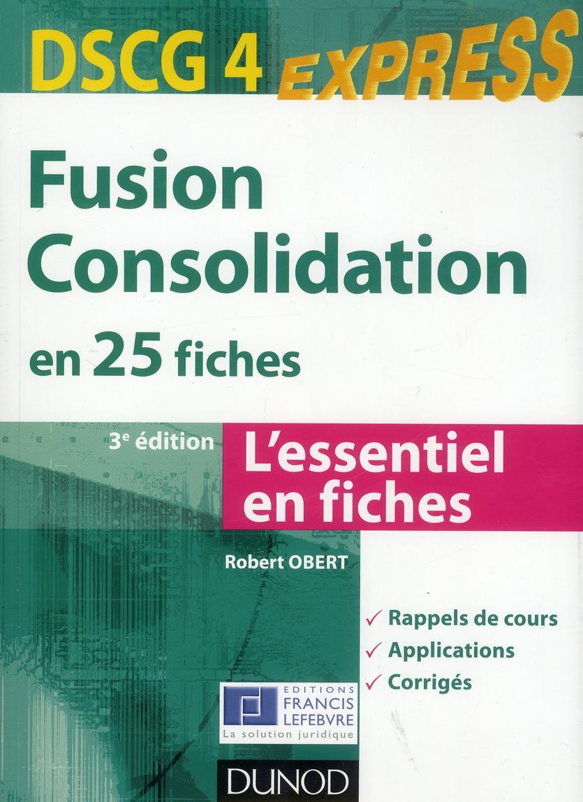 Dscg 4 ; Fusion, Consolidation En 25 Fiches (3e Edition)
