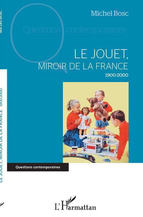 Le jouet, miroir de la France, 1900-2000