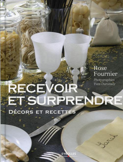 Recevoir et surprendre ; décors et recettes