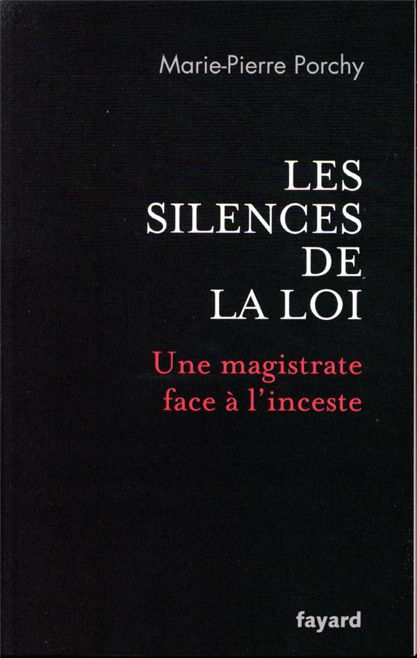 Les silences de la loi ; une magistrate face à l'inceste