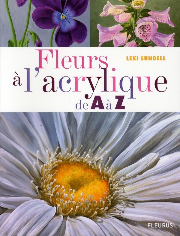 Fleurs à l'acrylique de a à z