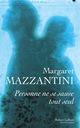 Personne ne se sauve tout seul  - Margaret MAZZANTINI
