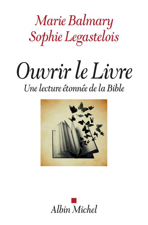 Ouvrir le livre ; une lecture étonnée de la Bible