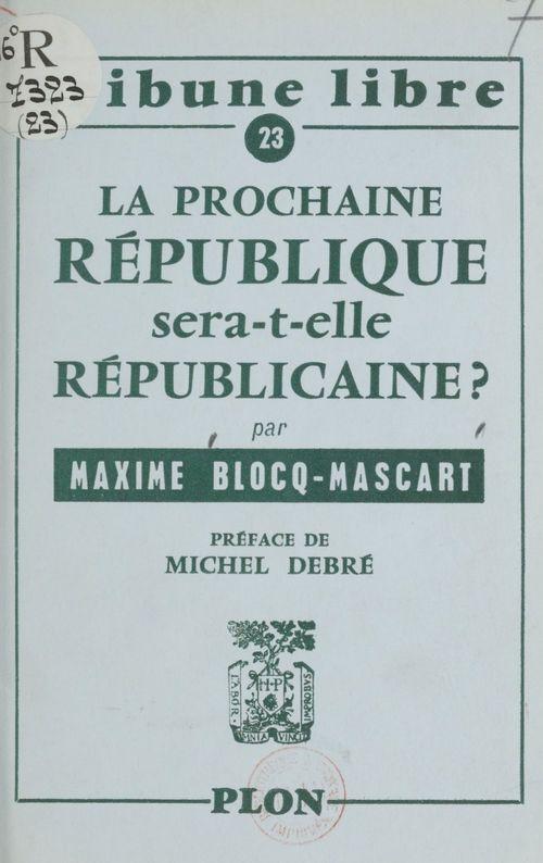 La prochaine République sera-t-elle républicaine ?