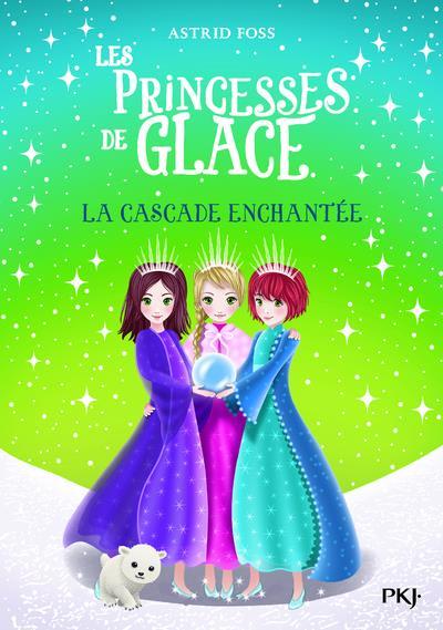 Les princesses de glace t.4 ; la cascade enchantée