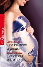 Vente EBooks : Une brûlante promesse - Cet amour entre nous  - Leanne Banks - Stella Bagwell