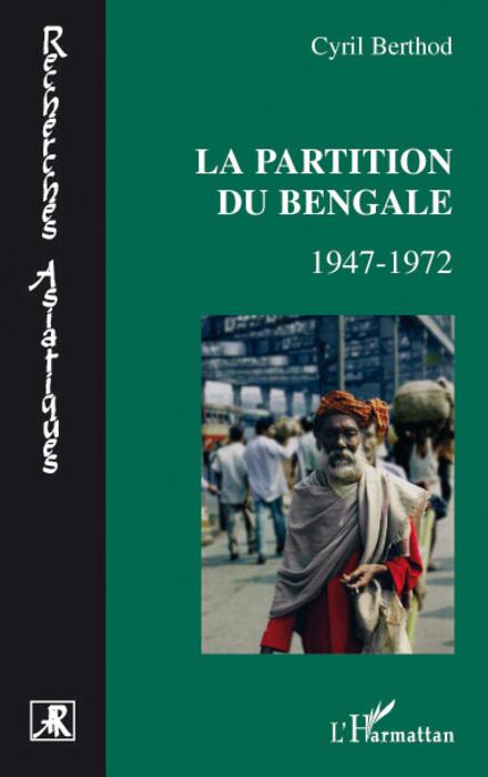 La partition du bengale ; 1947-1972