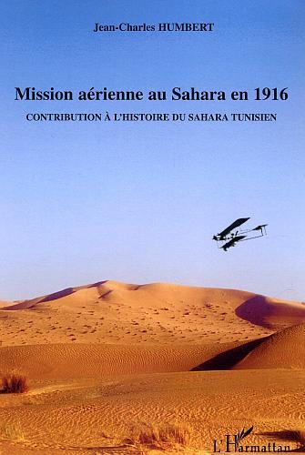 Mission aerienne au sahara en 1916 - contribution a l'histoire du sahara tunisien