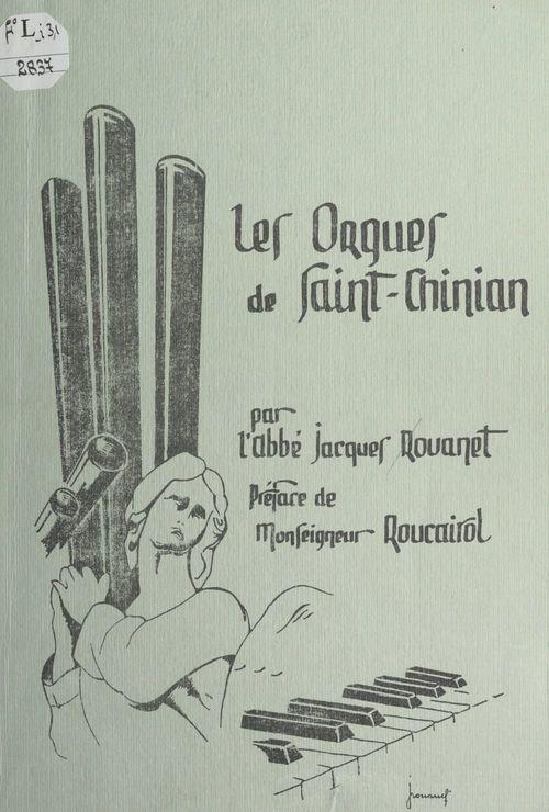Documents à verser au dossier de l'orgue de Saint Chinian  - Jacques Rouanet
