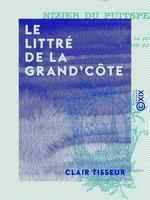 Vente Livre Numérique : Le Littré de la Grand'Côte  - Clair Tisseur