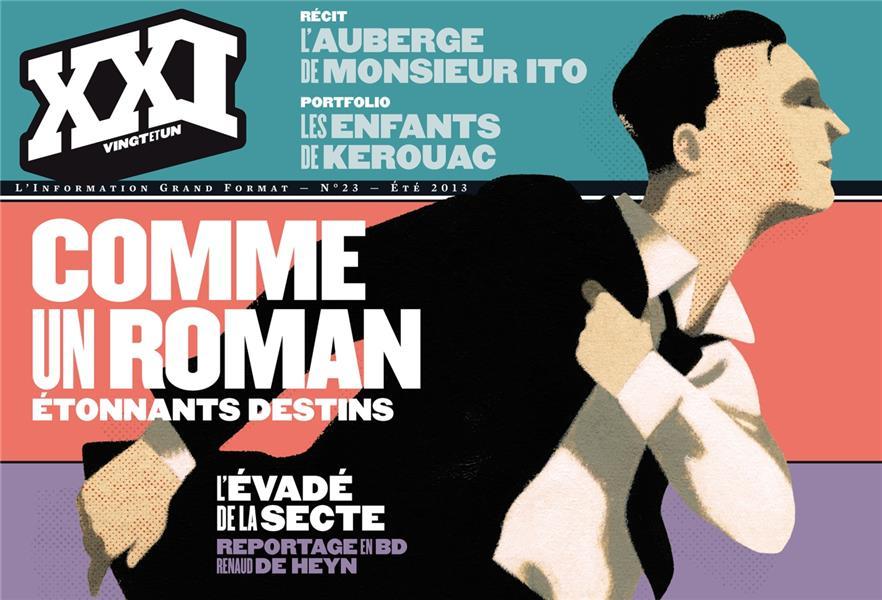 Revue Xxi T.23; Comme Un Roman, Etonnants Destins