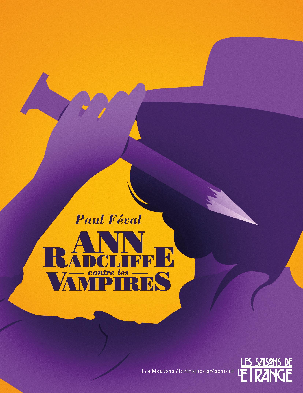 Ann Radcliffe contre les vampires  - Paul Feval