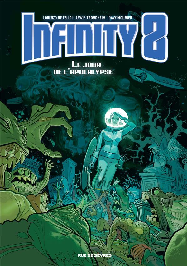 Infinity 8 T.5 ; le jour de l'apocalypse