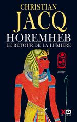 Horemheb - Le retour de la lumière  - Christian Jacq