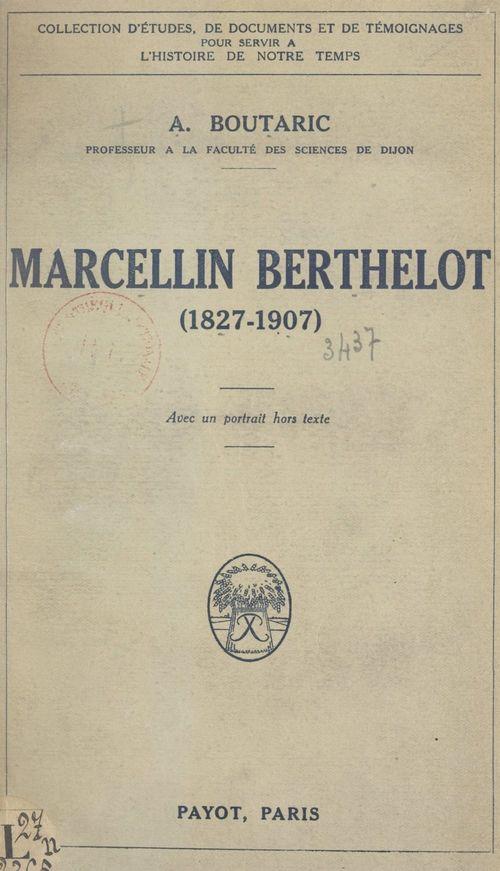 Marcellin Berthelot, 1827-1907