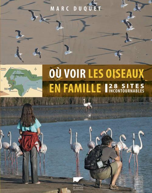 Où voir les oiseaux en famille ; 28 sites incontournables