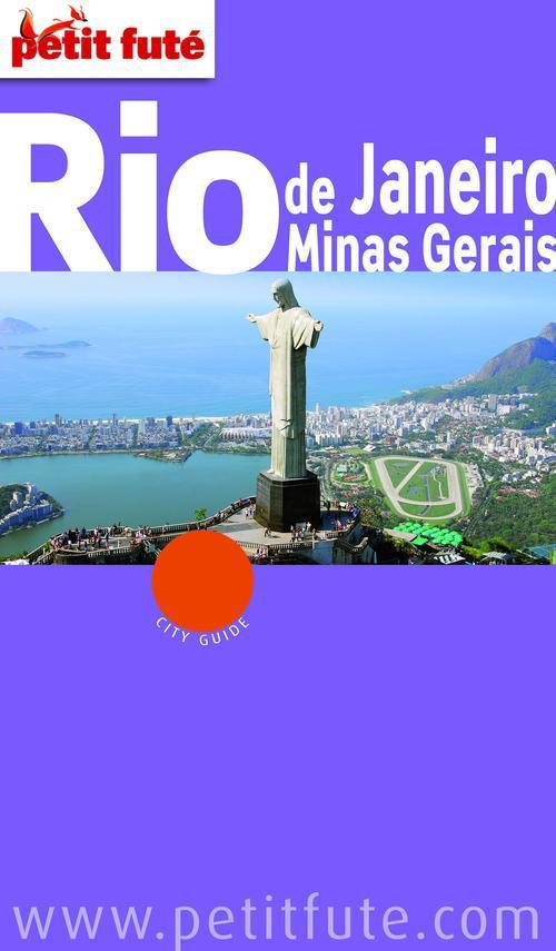 Guide Petit Fute ; City Guide; Rio De Janeiro, Minas Gerais (Edition 2012-2013)