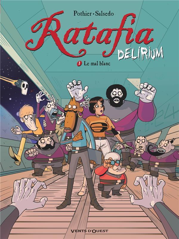 Ratafia - delirium T.1 ; le mal blanc
