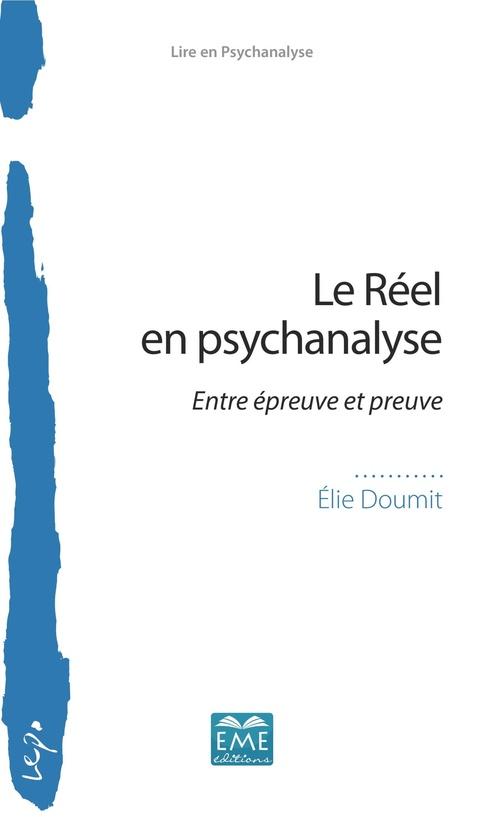 Le reel en psychanalyse ; entre épreuve et preuve