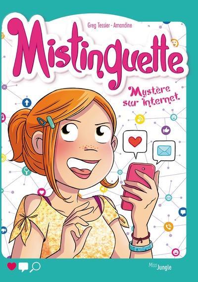 Mistinguette t.12 ; mystère sur Internet