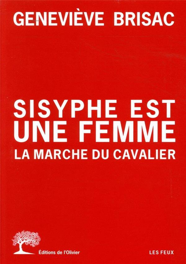 Sisyphe est une femme ; la marche du cavalier