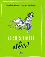 Vente EBooks : Et alors ? - tome 04 : Je suis timide... et alors ?  - Christophe BESSE - Elisabeth BRAMI