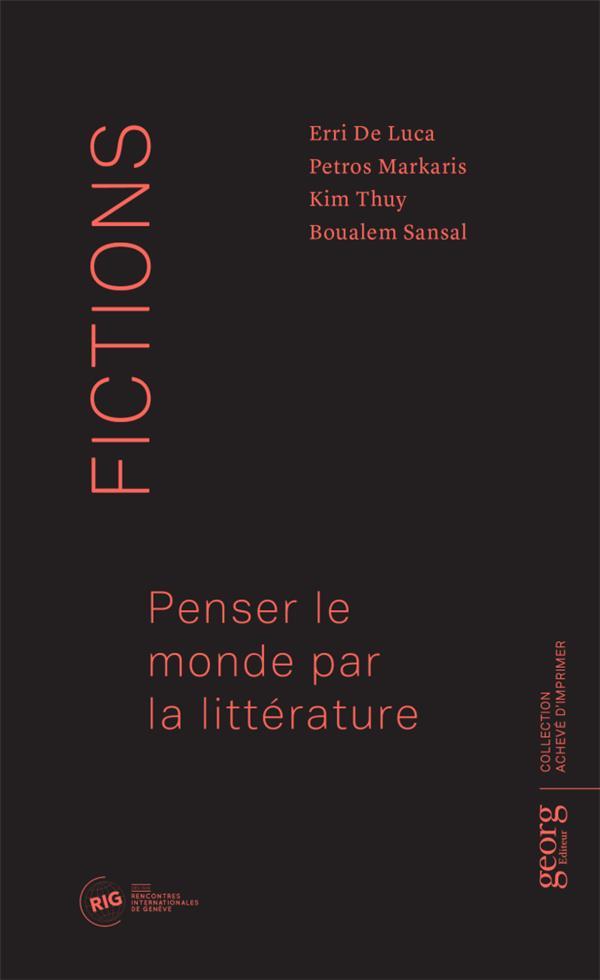 Fictions ; penser le monde par la littérature