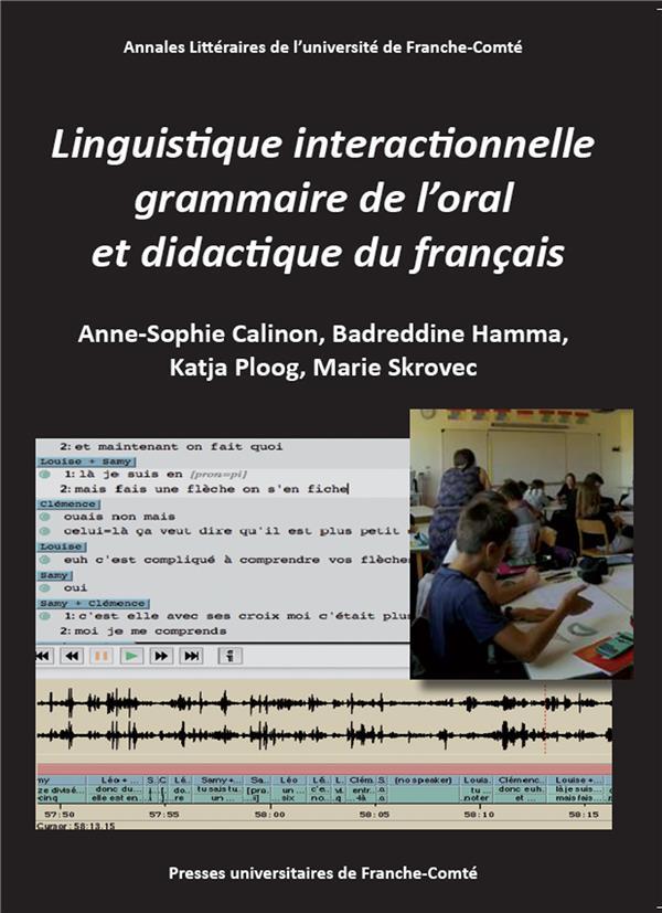 Linguistique interactionnelle, grammaire de l'oral et didactique du f rancais