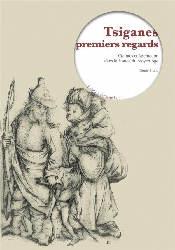 Tziganes, premiers regard ; craintes et fascination dans la France du Moyen Age