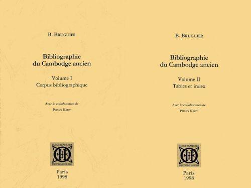 Bibliographie du Cambodge ancien t.1 et t.2 ; corpus bibliographique ; tables et index