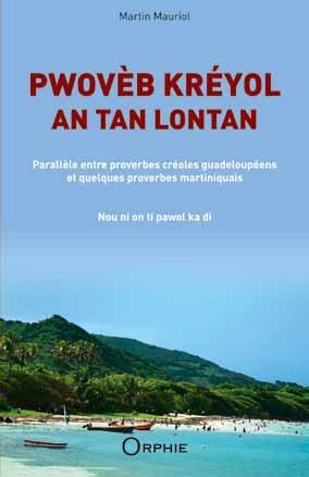 Pwovèb kréyol an tan lontan ; parallèle entre proverbes créoles guadeloupéens et quelques proverbes martiniquais