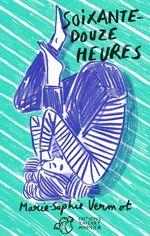 Vente Livre Numérique : Soixante-douze heures  - Marie-Sophie Vermot