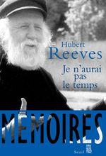 Vente Livre Numérique : Je n'aurai pas le temps. Mémoires  - Hubert Reeves