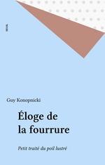 Éloge de la fourrure  - Guy Konopnicki