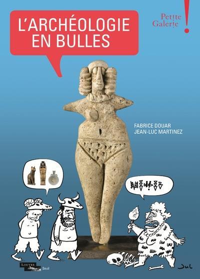 L'archéologie en bulles ; musée du Louvre, petite galerie
