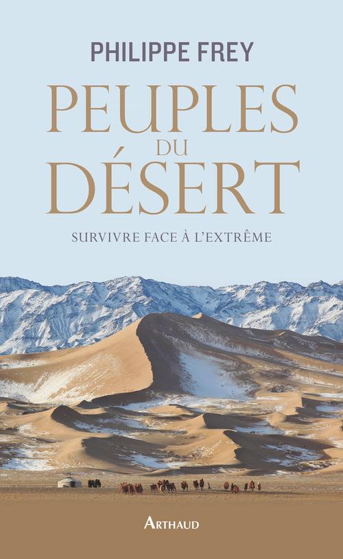 Peuples du désert ; survivre face à l'extrême