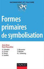 Vente EBooks : Formes primaires de la symbolisation  - René Roussillon - Anne BRUN