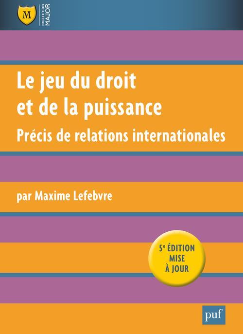 Le jeu du droit et de la puissance ; précis de relations internationales (5e édition)