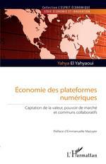 Vente EBooks : Économie des plateformes numériques : captation de la valeur, pouvoir de marché et communs collaboratifs  - Yahya El Yahyaoui