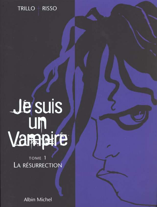 Je suis un vampire t.1 ; la resurrection