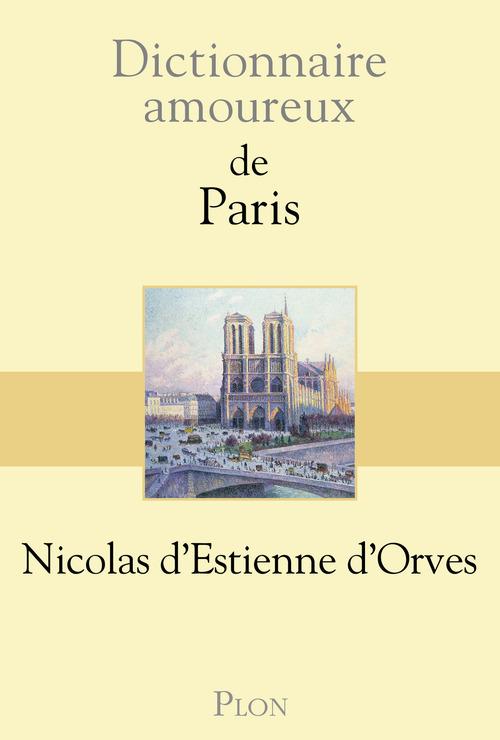 DICTIONNAIRE AMOUREUX ; dictionnaire amoureux de Paris
