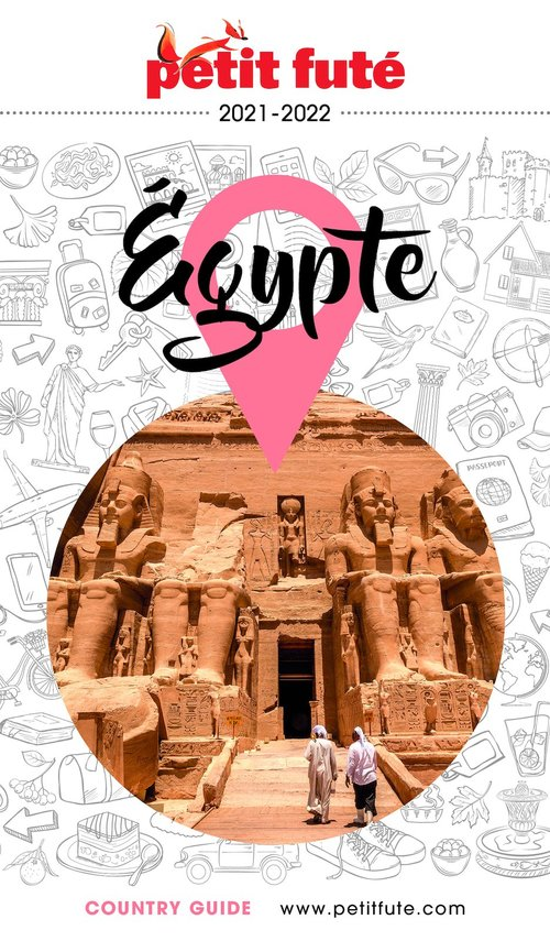 GUIDE PETIT FUTE ; COUNTRY GUIDE ; Egypte (édition 2021/2022)
