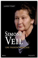 Simone Veil ; une passion française