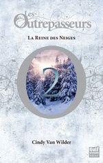 Vente EBooks : Les Outrepasseurs - tome 2 La Reine des Neiges  - Cindy Van wilder