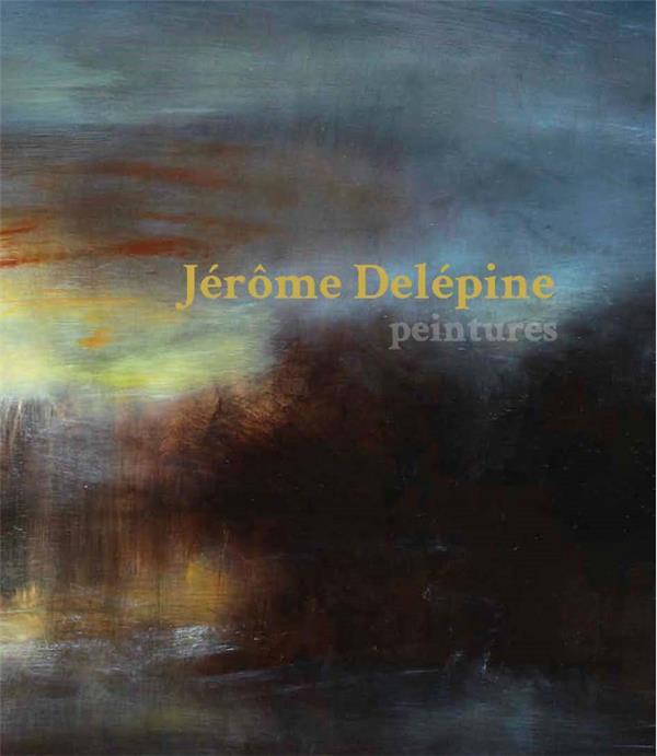 Jérôme Delépine ; peintures