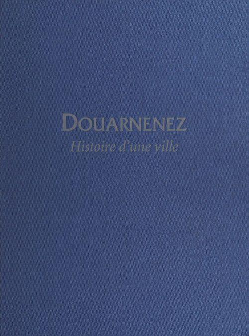 Douarnenez, histoire d une ville